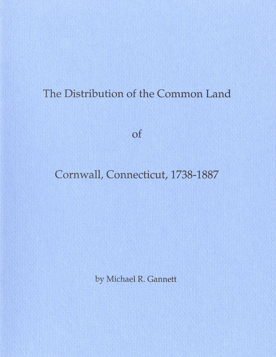 The Distribution of the Common Land of Cornwall, Connecticut 1738 – 1887